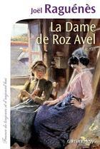 Couverture du livre « La dame de Roz-Avel » de Joel Raguenes aux éditions Calmann-levy
