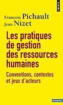 Couverture du livre « Les pratiques de gestion des ressources humaines » de Jean Nizet et Francois Pichault aux éditions Points