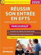 Couverture du livre « Réussir son entrée en EFTS (établissement de formation du travail social) ; parcoursup (édition 2020) » de Katarzyna Kalinski aux éditions Studyrama