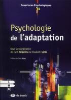Couverture du livre « Psychologie de l'adaptation ; l'adaptation psychologique en question, théories et modèles » de Cyril Tarquinio et Elisabeth Spitz aux éditions De Boeck Superieur