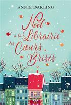 Couverture du livre « Noël à la librairie des coeurs brisés » de Darling Annie aux éditions Milady