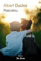 Couverture du livre « Pascalou » de Albert Ducloz aux éditions De Boree