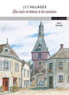 Couverture du livre « Les villages du noir et blanc aux couleurs » de Verhelst Wim aux éditions Ulisse