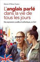 Couverture du livre « L'anglais parlé dans la vie de tous les jours » de Molly O'Brien aux éditions Ixelles