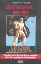 Couverture du livre « La ou l'on meurt...peut etre » de Giorgio Adamo Muzzat aux éditions Italiques
