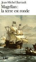 Couverture du livre « Magellan : La Terre Est Ronde » de Jean-Miche Barrault aux éditions Gallimard