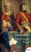 Couverture du livre « Cambacérès » de Pierre-Francois Pinaud aux éditions Tempus/perrin