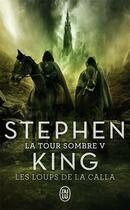 Couverture du livre « La tour sombre T.5 ; les loups de la Calla » de Stephen King aux éditions J'ai Lu