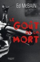 Couverture du livre « Le goût de la mort » de Ed Mcbain aux éditions Bernard Pascuito