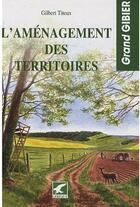 Couverture du livre « L'aménagement des territoires pour la chasse au grand gibier » de Gilbert Titeux aux éditions Gerfaut