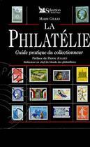 Couverture du livre « La Philatelie, Guide Pratique Du Collectionneur » de Marie Gilles aux éditions Selection Du Reader's Digest