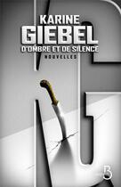 Couverture du livre « D'ombre et de silence » de Karine Giebel aux éditions Belfond