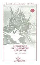 Couverture du livre « Le naufrage dans l'oeuvre de Jules Verne » de Sylvie Petit et Florent Montaclair et Yves Gilli aux éditions L'harmattan