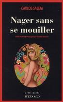 Couverture du livre « Nager sans se mouiller » de Carlos Salem aux éditions Actes Sud