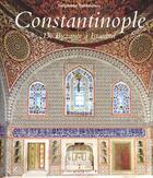 Couverture du livre « Constantinople ; de Byzance à Istanbul » de Stephane Yerasimos aux éditions Place Des Victoires