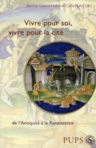 Couverture du livre « Vivre pour soi, vivre pour la cité » de Perrine Galand-Hallyn et Carlos Levy aux éditions Pu De Paris-sorbonne