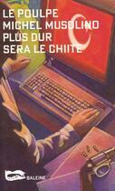 Couverture du livre « Plus Dur Sera Le Chiite » de Michel Musolino aux éditions Baleine