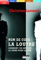 Couverture du livre « Nom de code : la loutre » de Christian Lestavel aux éditions Editions De La Loupe