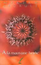 Couverture du livre « à la mauvaise herbe » de Myriam Legault aux éditions Prise De Parole