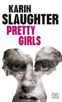 Couverture du livre « Pretty girls » de Karin Slaughter aux éditions Harpercollins