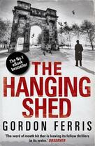 Couverture du livre « The Hanging Shed » de Gordon Ferris aux éditions Atlantic Books Digital