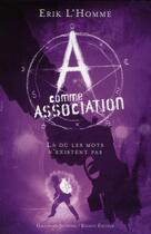 Couverture du livre « A comme Association t.5 ; là où les mots n'existent pas » de Erik L'Homme aux éditions Gallimard-jeunesse