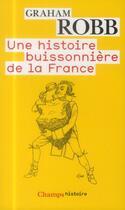 Couverture du livre « Une histoire buissonnière de la France » de Graham Robb aux éditions Flammarion