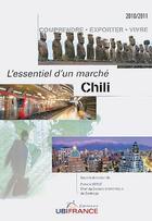 Couverture du livre « Chili ; l'essentiel d'un marché (édition 2010/2011) » de Service Economique D aux éditions Ubifrance