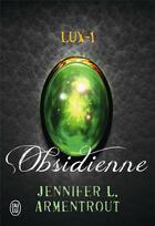 Couverture du livre « Lux t.1 ; obsidienne » de Jennifer Armentrout aux éditions J'ai Lu