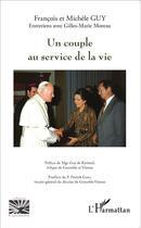 Couverture du livre « Couple au service de la vie » de Gilles-Marie Moreau et Michele Guy aux éditions L'harmattan