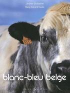 Couverture du livre « Blanc-bleu belge » de Jerome Chabanne et Mary-Gerard Vaude aux éditions Castor Et Pollux