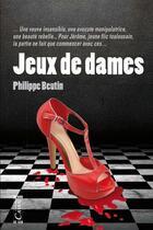 Couverture du livre « Jeux de dames » de Philippe Beutin aux éditions Cairn