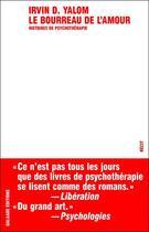 Couverture du livre « Le bourreau de l'amour ; histoire de psychothérapie » de Irvin D. Yalom aux éditions Galaade