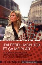 Couverture du livre « J'ai perdu mon job et ça me plait » de Lilou Mace aux éditions Tredaniel