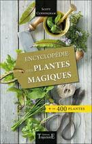 Couverture du livre « Encyclopédie des plantes magiques » de Scott Cunningham aux éditions Trajectoire