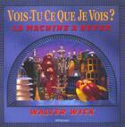 Couverture du livre « La machine à rêver ; vois-tu ce que je vois ? » de Walter Wick aux éditions Millepages