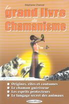Couverture du livre « Le grand livre du chamaniste » de Chancel Stephane aux éditions Exclusif