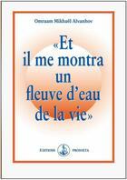 Couverture du livre « Et il me montra un fleuve d'eau de la vie » de Omraam Mikhael Aivanhov aux éditions Prosveta