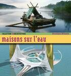 Couverture du livre « Maisons sur l'eau » de Veronique Willemin aux éditions Alternatives