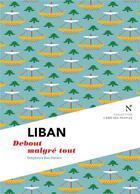 Couverture du livre « Liban ; debout malgré tout » de Stephanie Baz-Hatem aux éditions Nevicata