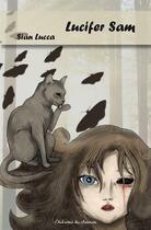Couverture du livre « Lucifer sam » de Sian Lucca aux éditions Editions Du Chemin