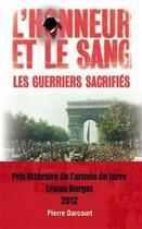 Couverture du livre « L'honneur et le sang ; les guerriers sacrifiés » de Pierre Darcourt aux éditions Nimrod