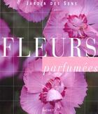Couverture du livre « Fleurs Parfumees » de Emilie Courtat aux éditions Hachette Pratique
