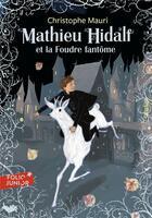 Couverture du livre « Mathieu Hidalf et la foudre fantôme » de Christophe Mauri aux éditions Gallimard-jeunesse