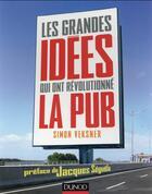 Couverture du livre « Les grandes idées qui ont révolutionné la publicité » de Simon Veksner aux éditions Dunod