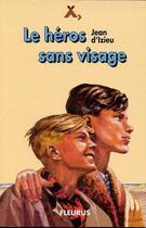 Couverture du livre « Le héros sans visage » de Jean D' Izieu aux éditions Delahaye