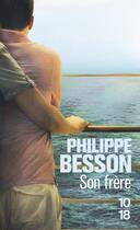 Couverture du livre « Son frère » de Philippe Besson aux éditions 10/18