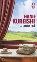 Couverture du livre « Le dernier mot » de Hanif Kureishi aux éditions 10/18