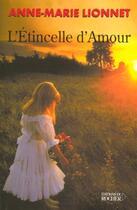 Couverture du livre « L'etincelle d'amour » de Anne-Marie Lionnet aux éditions Rocher