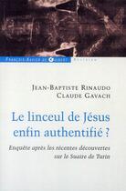 Couverture du livre « Le linceul de Jésus enfin authentifié ? » de Claude Gavach et Jean-Baptiste Rinaudo aux éditions Francois-xavier De Guibert